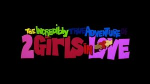 The Incredibly True Adventure of Two Girls In Love – Movie Review