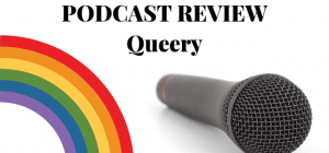 Queery - Podcast Review