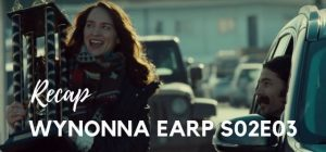 Wynonna Earp Recap - Season 02, Episode 03