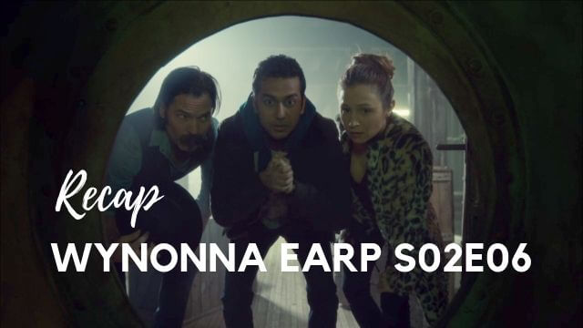 Recap Wynonna Earp S02E06