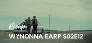 Wynonna Earp Recap – Season 02, Episode 12