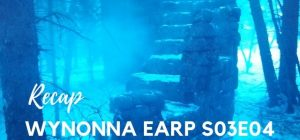 Wynonna Earp Recap – S03E04: No Cure For The Crazy